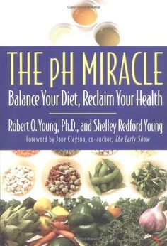 The pH Miracle: Balance Your Diet, Reclaim Your Health by Robert O. Young, http://www.amazon.com/dp/0446528099/ref=cm_sw_r_pi_dp_I.LWrb16DNYDY