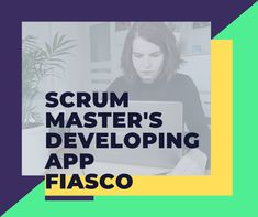 Scrum Master's developing app fiasco Very Grateful, Working On It, Job Description, My Job, Knowledge, App, Teaching, Thoughts, How To Plan