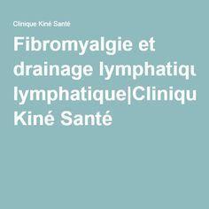 Fibromyalgie et drainage lymphatique|Clinique Kiné Santé Drainage, Clinique, Fatigue, Public, Signs, Fibromyalgia
