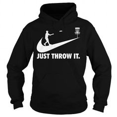 Just Throw It Disc Golf Lovers  T-Shirts & Hoodies Check more at https://teemom.com/sports/just-throw-disc-golf-lovers.html