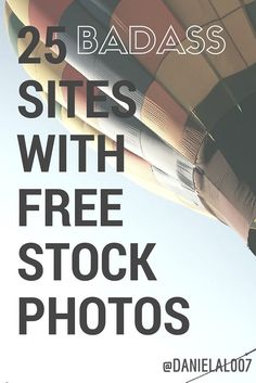Enjoy the list of 25 badass sites with tons of free photos and have fun creating images your audience will devour