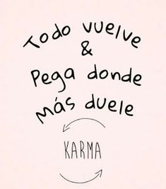 Positive Phrases, Motivational Phrases, Some Quotes, Quotes To Live By, Karma Frases, Spanish Quotes Love, Amazing Inspirational Quotes, Quotes En Espanol, Badass Quotes