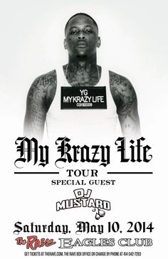 YG Saturday, May 10, 2014 at 7:30pm (doors scheduled to open at 6:30pm) The Rave/Eagles Club - Milwaukee WI All Ages / 21+ to Drink  Purchase tickets at http://tickets.therave.com, www.eTix.com, charge by phone at 414-342-7283, or visit our box office at 2401 W. Wisconsin Avenue in Milwaukee. Box office and charge by phone hours are Mon-Sat 10am-6pm.