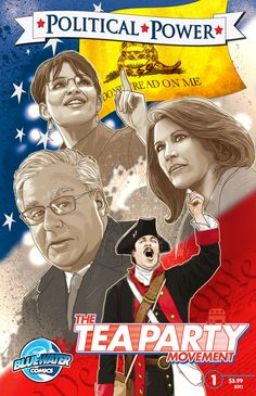 Political Power: The Tea Party Movement comic book. Their roots are in the American Revolution. But in a scant two years The Tea Party has been reborn as a vital cog in the modern political wheel. Read all about the rise of The Tea Party.  Now in print and iTunes, Nook & Kindle.