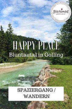 Happy Place Bluntautal in Golling - wunderschöner Spaziergang im schönen Salzburg