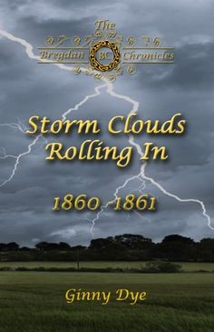Storm Clouds Rolling In (#1 in the Bregdan Chronicles Historical Fiction Romance Series) by Ginny Dye, http://www.amazon.com/dp/B003KVL35W/ref=cm_sw_r_pi_dp_k-q.rb1MGEPDB