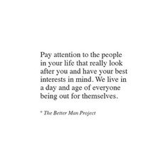 Pay attention to people who take care of you