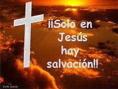 """""""SOLO EN JESÚS HAY SALVACIÓN"""" REFLEXIONES PARA VOS. Blog:   http://reflexionesparavos.blogspot.com/2013/07/solo-en-jesus-hay-salvacion.html?spref=tw #Pascua #SemanaSanta"""