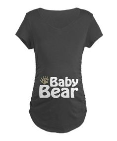 How perfect is this?? Take a look at this Charcoal 'Baby Bear' Maternity Tee - Women by CafePress on #zulily today!