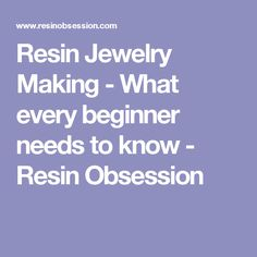 Resin Jewelry Making - What every beginner needs to know - Resin Obsession