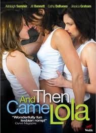 AND THEN CAME LOLA  Lesbian Movie http://downloadlesbianmovies.blogspot.ca #lesbian #movies