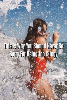 Relationultra This Is Why You Should Never Be Sorry For Being Too Clingy #lovers #Problems  #quotes
