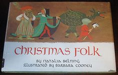 Christmas Folk by Natalia Belting and illustrated by Barbara Cooney