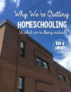 Why We're Quitting Homeschooling and what we are doing instead.  We're quitting homeschooling. Our kids will be attending public school this fall, and we're no longer a homeschooling family.  Check out how we came to this decision.