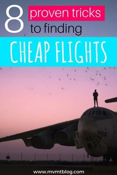 8 Proven Tricks to Finding Cheap Flights, including error fares, fuel dumping, credit card points, getting rid of cookies, finding strategic layovers, and more!