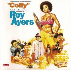 Roy Ayers Coffy: Original Motion Picture Soundtrack on LP Back in Print for the First Time in 10 Years Universal Music Enterprises continues its rollout of 26 individual soundtrack albums on vinyl in Lp Cover, Vinyl Cover, Cover Art, Lps, Soundtrack, Roy Ayers, Pam Grier, Acid Jazz, Superbad