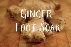 Soak your feet in ginger water for pain relief from varicose veins, arthritis, stiff muscles and aching joints. If you spend a lot of time on your feet, it's a good way to soothe your tootsies. It's also useful for people who suffer from cold extremities,