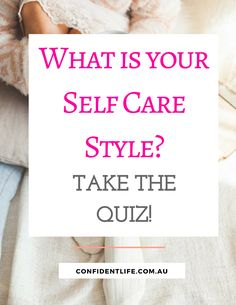 Want to practice more self care but not sure what suits you? Take the free quiz and find out!