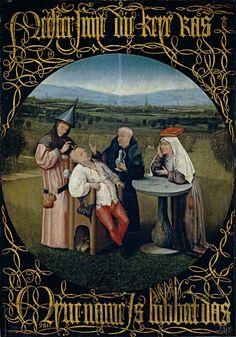 """Extracción de la piedra de la locura,   circa 1494 [Hieronymus Bosch """"El Bosco""""]"""