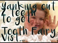 Yanking out 2 teeth (blood everywhere) to get a visit from the tooth fai...