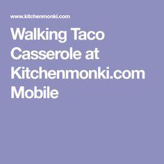 Walking Taco Casserole at Kitchenmonki.com Mobile