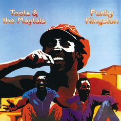 Toots & The Maytals - Funky Kingston (1975)