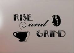 Definitely our motto at Grounds & Hounds, both literally and figuratively speaking. Rise and grind.