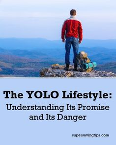 The YOLO Lifestyle: Understanding Its Promise and Its Danger