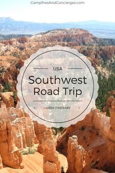SouthWest Road Trip Itinerary Arizona, Utah, Zion National Park, Grand Canyon, Bryce Canyon