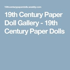 19th Century Paper Doll Gallery - 19th Century Paper Dolls