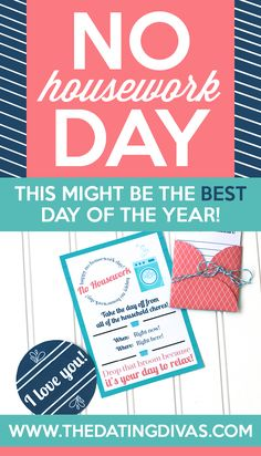 No Housework Day?! Now this is a holiday I could really get behind! Cute printables! www.TheDatingDivas.com