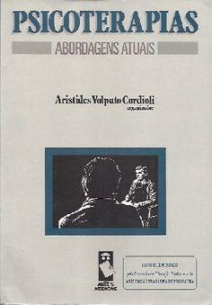 CORDIOLI, Aristides Volpato (Org.). Psicoterapias: abordagens atuais. Porto Alegre: Artes Médicas, 1993. 432 p.