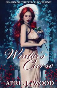 Romance Lives Forever: Winter's Curse (Season of the Witch Book 1) by @Ap...