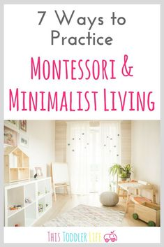 Montessori & minimalist living compliment each other perfectly. If you're ready to start practicing one or the other you can find 7 helpful ways to get started right here! #thistoddlerlife #montessori #montessoritoddler #minimalism #minimalist
