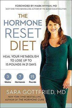 Booktopia has The Hormone Reset Diet, Heal Your Metabolism to Lose Up to 15 Pounds in 21 Days by Sara Gottfried. Buy a discounted Paperback of The Hormone Reset Diet online from Australia's leading online bookstore. Quick Weight Loss Tips, Losing Weight Tips, Fast Weight Loss, How To Lose Weight Fast, Weight Gain, Weight Control, Reduce Weight, Lose 5 Pounds, Losing 10 Pounds