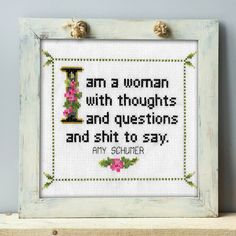 Amy Schumer Quote Easy Cross Stitch Pattern: I am a woman with thoughts and…