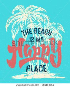 'Beach is my Happy Place' Vintage textured hand drawn sign with palm tree drawing. Handmade typographic summer art. Exotic tropical coastal decor. Sea shore vector illustration for print or poster.