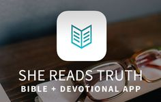 She Reads Truth - daily devotionals
