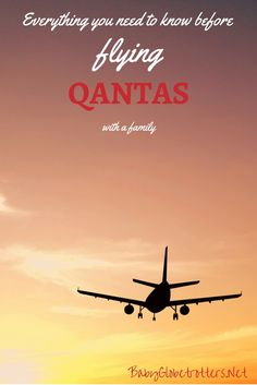 Everything you need to know before flying Qantas with a family | Guidance on pregnancy and infant policies, luggage allowances, unaccompanied minors and frequent flyer benefits for family members | Family Airline Reviews | BabyGlobetrotters.Net