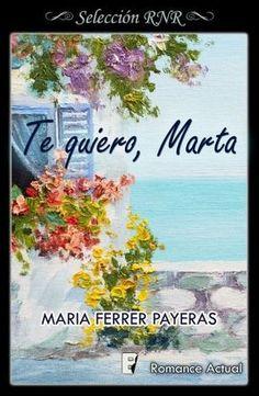 Te quiero, Marta Maria Ferrer Payeras (Romance actual)
