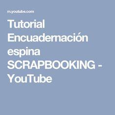 Tutorial Encuadernación espina SCRAPBOOKING - YouTube