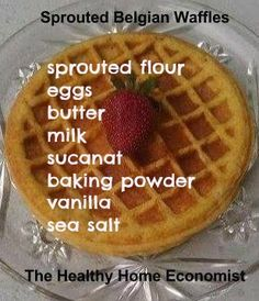 Sprouted Belgian Waffles Recipe | The Healthy Home Economist -- AMAZINGLY DELICIOUS! Made 12 waffles and it more then enough to freeze for later. Everyone LOVE LOVE LOVED them. I only had 7 eggs, and they still tasted great.
