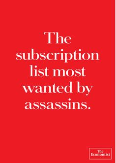 The Economist: The subscription list most wanted by assassins.