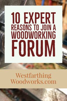 A woodworking forum is the secret weapon in your woodworking education, and I'll show you exactly how to get the most from any forum and really learn a lot about making things from wood.