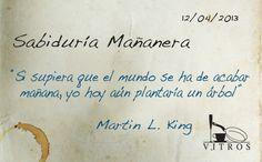 Sabiduría Mañanera con Vitros. Felíz viernes, que no se pierda nunca la esperanza.