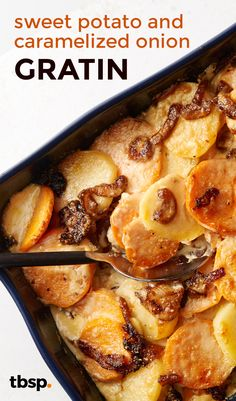 all surprised. When sweet potatoes are layered with caramelized onions ...
