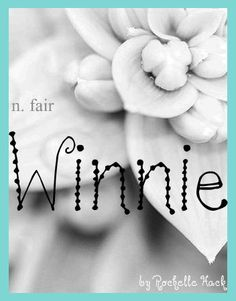 Baby Girl Name: Winnie. Meaning: Fair. Origin: Celtic; Welsh. http://www.pinterest.com/vintagedaydream/baby-names/