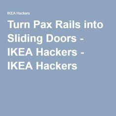Turn Pax Rails into Sliding Doors - IKEA Hackers - IKEA Hackers