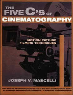 FIVE C'S OF CINEMATOGRAPHY: Motion Pictures Filming Techniques: Amazon.co.uk: Joseph V. Mascelli: 9781879505414: Books