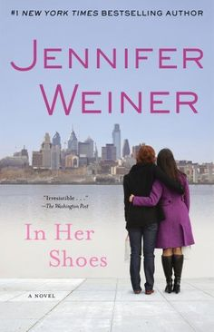 In Her Shoes : A Novel by Jennifer Weiner, http://www.amazon.com/dp/0743418204/ref=cm_sw_r_pi_dp_5Ea1pb154B66Z